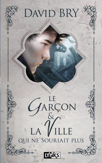 """""""Le Garçon et la Ville qui ne souriait plus"""" est sorti à l'Automne 2018 aux Éditions Lynks."""