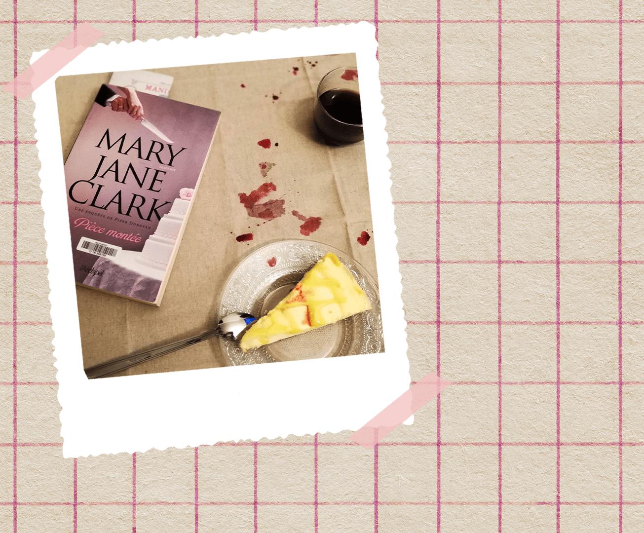 """""""Pièce montée"""", écrit par Mary Jane Clark."""