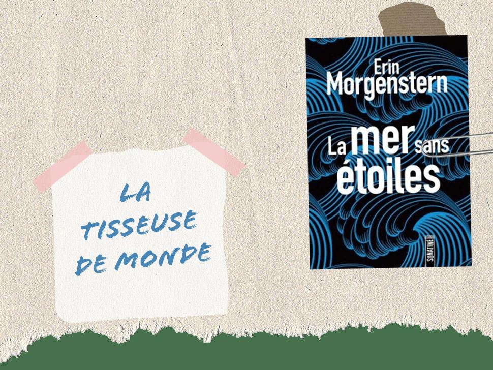 """""""La Mer sans étoiles"""" est le dernier roman d'Erin Morgenstern."""
